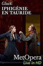 Iphigénie en Tauride - Live in HD (Met Opera) - Gluck
