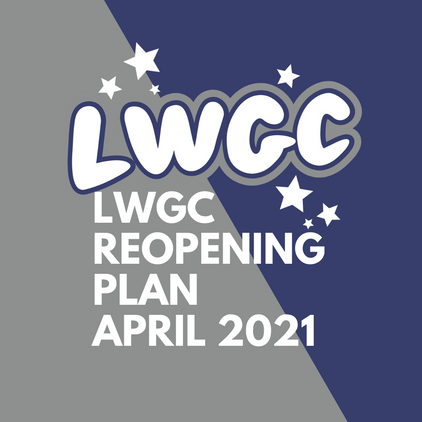 LWGC RE-OPENING PLANS!