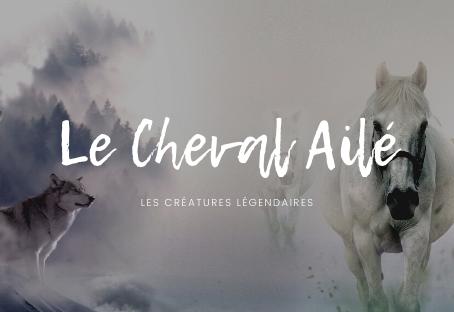 Le Cheval Ailé