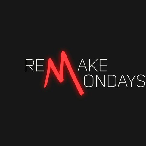 Remake Mondays
