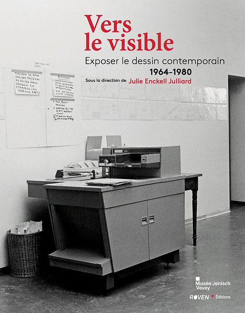 Vers le visible. Exposer le dessin contemporain 1964-1980 /// 2015 - FR