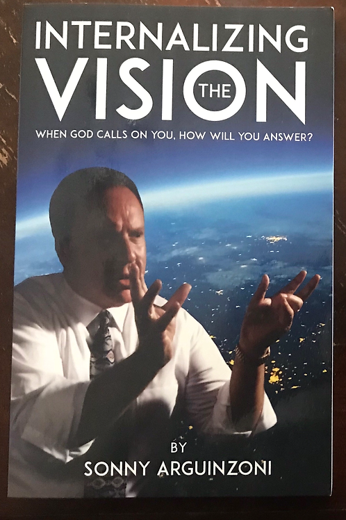 Internalizing the Vision by Pastor Sonny Arguinzoni