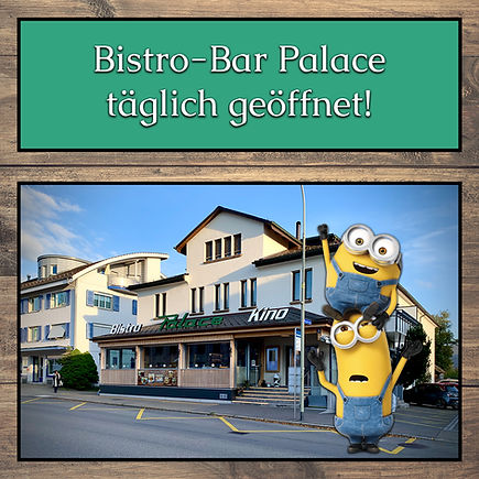 Bistro-Bar Palace Täglich geöffnet Quadr