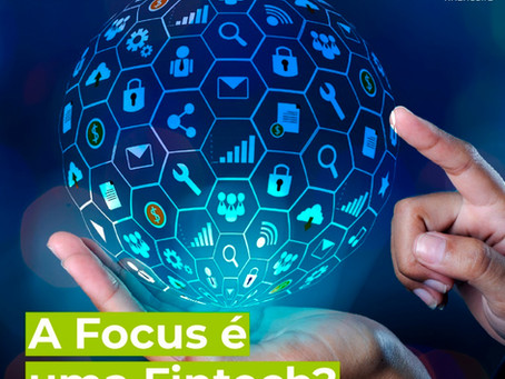 A Focus Financeira é uma Fintech?