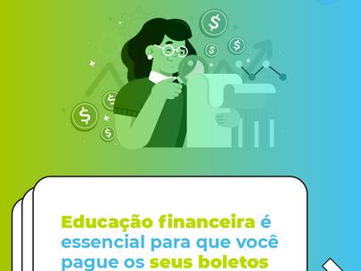 Educação financeira é essencial para que você pague os seus boletos em dia!