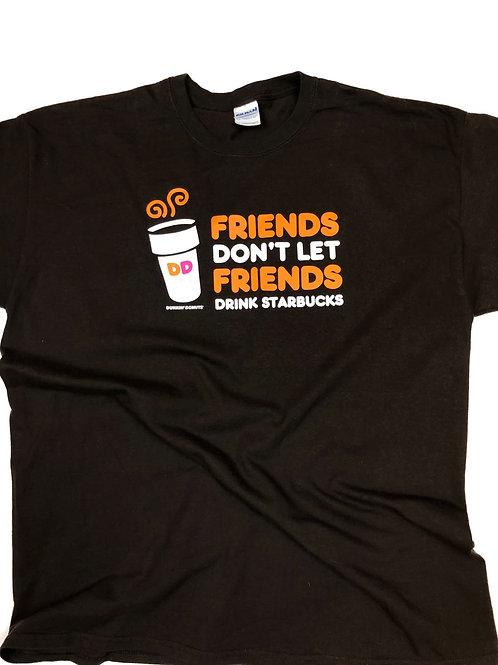 Dunkin Friends Don't Let Friends Drink Starbucks, Xl