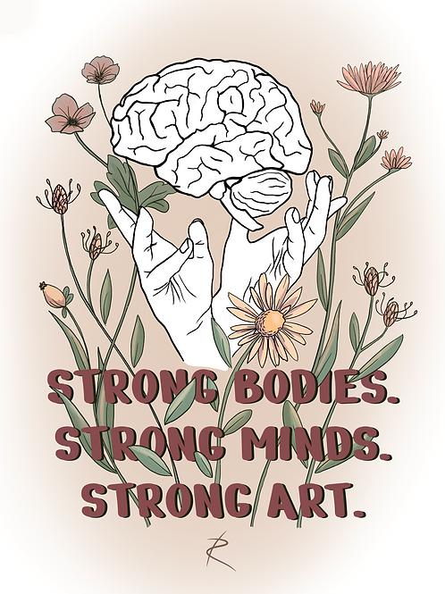 """Strong Bodies. Strong Minds. Strong Art."" Sticker"