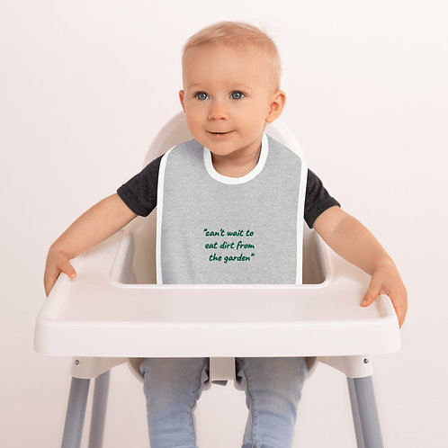 """Embroidered Baby Bib- Quote: """"can't wait to eat dirt from the garden"""""""