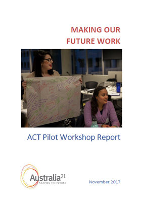 MAKING OUR FUTURE WORK – ACT PILOT WORKSHOP REPORT