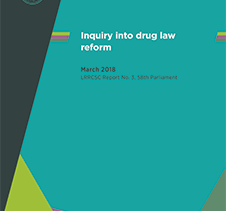 VICTORIAN DRUG LAW REFORM INQUIRY RECOMMENDS A MORE BALANCED APPROACH