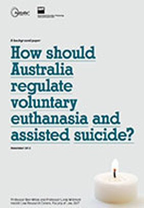HOW SHOULD AUSTRALIA REGULATE VOLUNTARY EUTHANASIA AND ASSISTED SUICIDE?