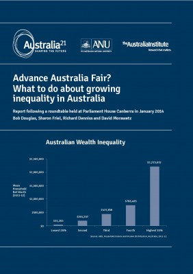 ADVANCE AUSTRALIA FAIR? WHAT TO DO ABOUT GROWING INEQUALITY IN AUSTRALIA