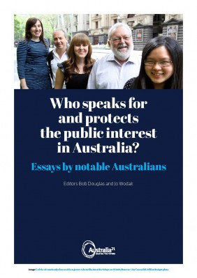 WHO SPEAKS FOR AND PROTECTS THE PUBLIC INTEREST IN AUSTRALIA?