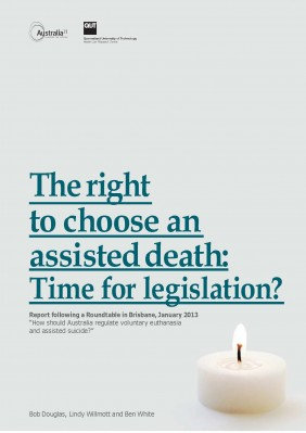 THE RIGHT TO CHOOSE AN ASSISTED DEATH: TIME FOR LEGISLATION?