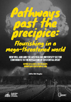 PATHWAYS PAST THE PRECIPICE: FLOURISHING IN A MEGA-THREATENED WORLD