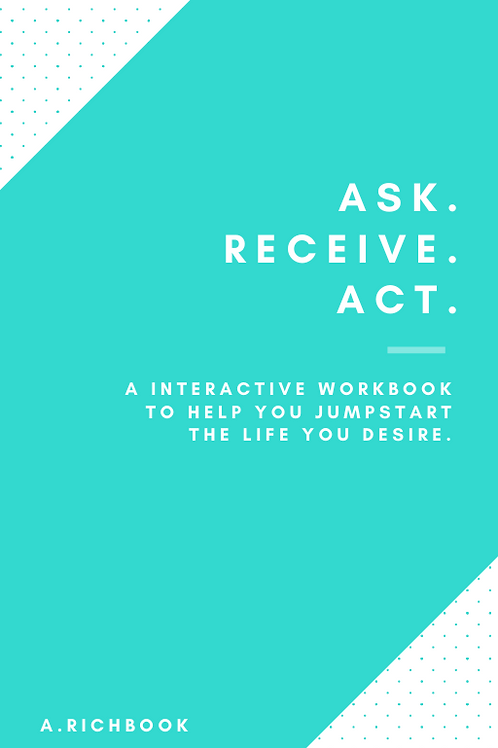 Ask. Receive. Act.