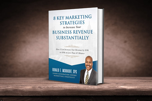 8 Key Marketing Strategies To Increase Your Business Revenue Substantially