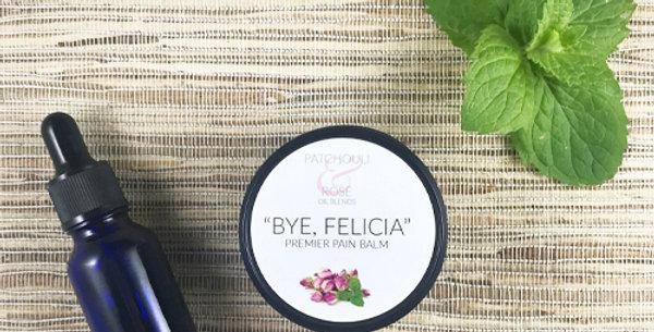 """""""Bye, Felicia"""" with CBD (1 oz.)"""