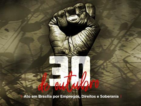30 de Outubro é dia de defender a soberania nacional, direitos e empregos