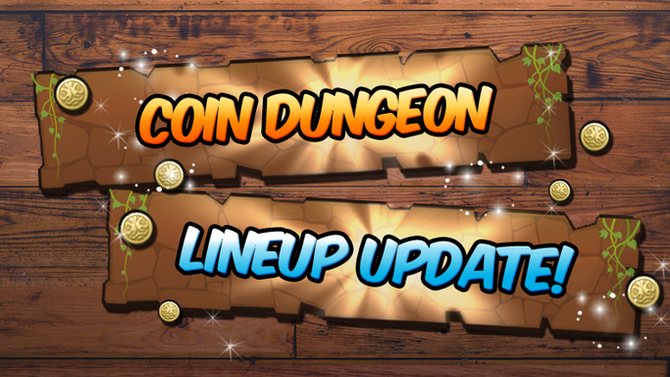 New Coin Dungeon Lineup: 3/1
