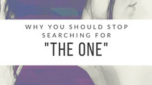 Why You Should Stop Searching For 'The One'