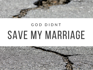 God Didn't Save My Marriage