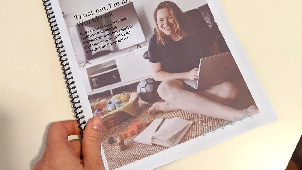 Workbook: Trust me, I'm an OT...