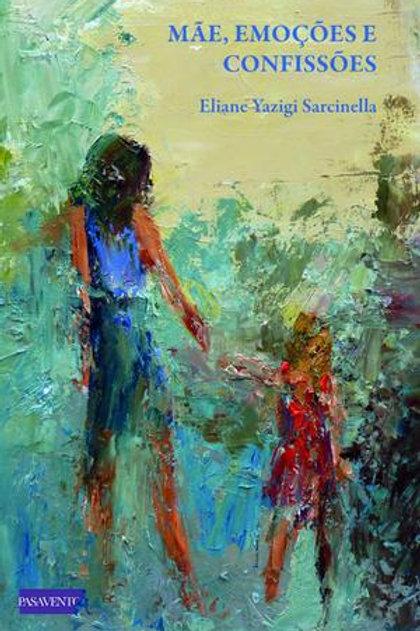 Mãe, emoções e confissões