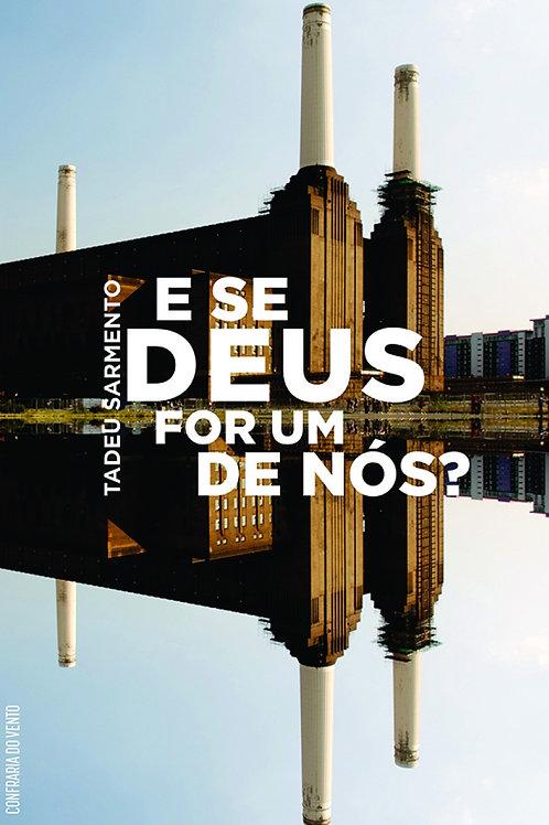 E se Deus for um de nós?