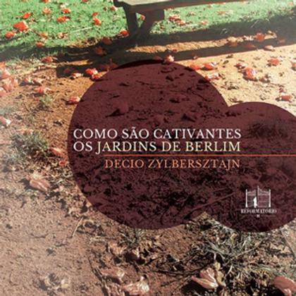 Como são cativantes os jardins de Berlim
