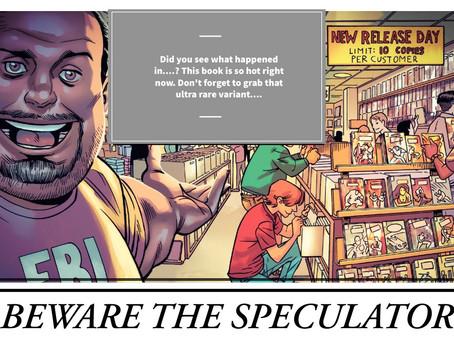 Beware the Speculator