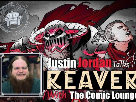 Justin Jordan Talks REAVER, Writing and More