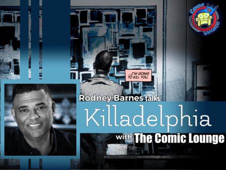 The Lowdown on Killadelphia With Rodney Barnes