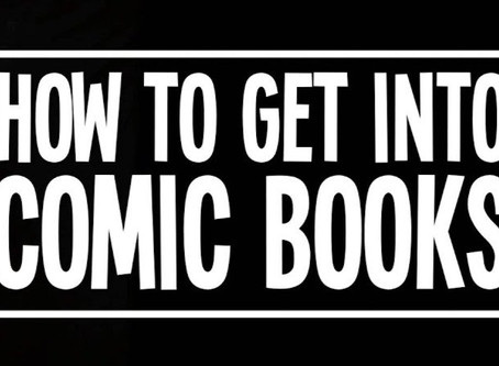 How To Get Into Comics: A Handy Guide