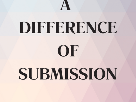 #MondayMusings: A Difference of Submission