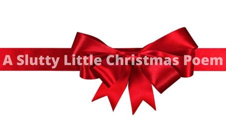 A Slutty Little Christmas Poem [Erotica]
