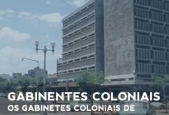 GABINENTES COLONIAIS | Os Gabinetes Coloniais de Urbanização: Cultura e Prática Arquitectónica