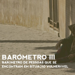 BARÓMETRO III | Barómetro das pessoas em situação vulnerável – Fase III