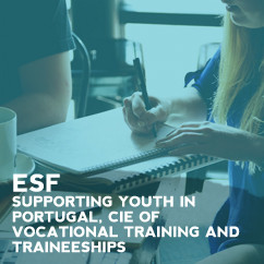 ESF - Supporting Youth in Portugal, CIE of Vocational Training and Traineeships