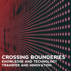 Crossing Bounderies: Knowledge and Technology Transfer and Innovation