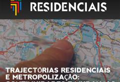 TRAJECTÓRIAS | Trajectórias residenciais e metropolização: continuidades e mudanças na AML