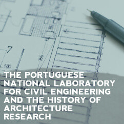 The Portuguese National Laboratory for Civil Engineering and the History of Architecture Research