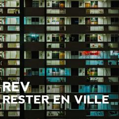 REV | Rester en Ville