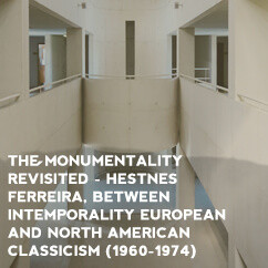 The monumentality revisited - Hestnes Ferreira, between intemporality European and North American cl