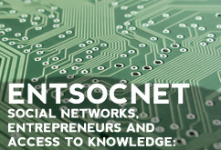 ENTSOCNET | Social networks, entrepreneurs and access to knowledge: the case of biotechnology and th
