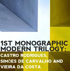 1st Monographic Modern trilogy: Castro Rodrigues, Simões de Carvalho and Vieira da Costa