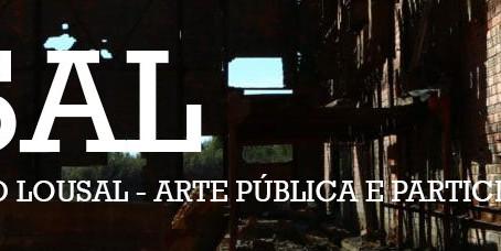LOUSAL   Um Monumento para o Lousal - Arte Pública e Participação Cidadã