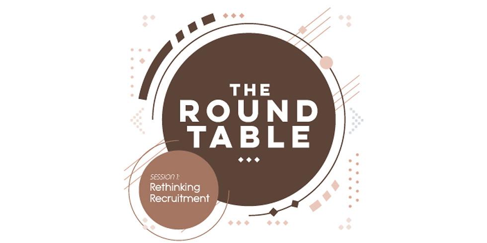 The Round Table - Rethinking Recruitment