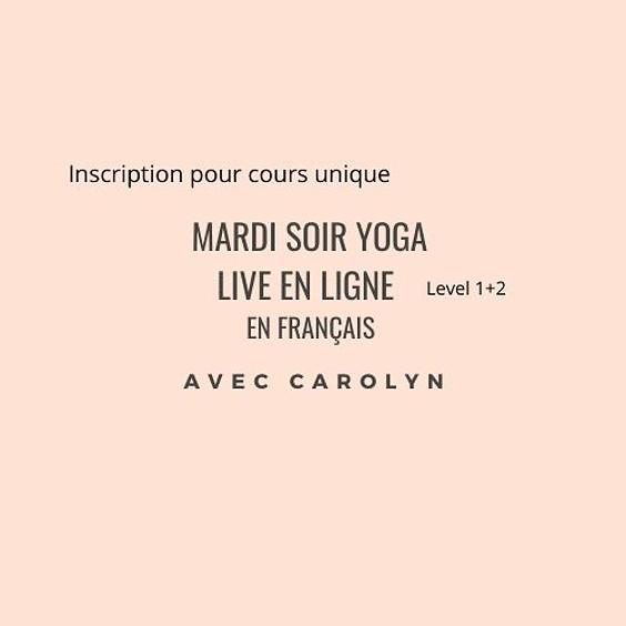 Mardi soir YOGA LIVE EN LIGNE avec Carolyn en Français Niveaux 1+2