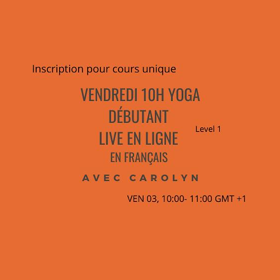 Vendredi Yoga pour débutant LIVE EN LIGNE avec Carolyn en Français - Level 1